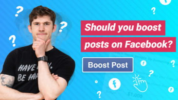 Should You Boost A Post On Facebook? Boosted Posts vs Facebook Ads