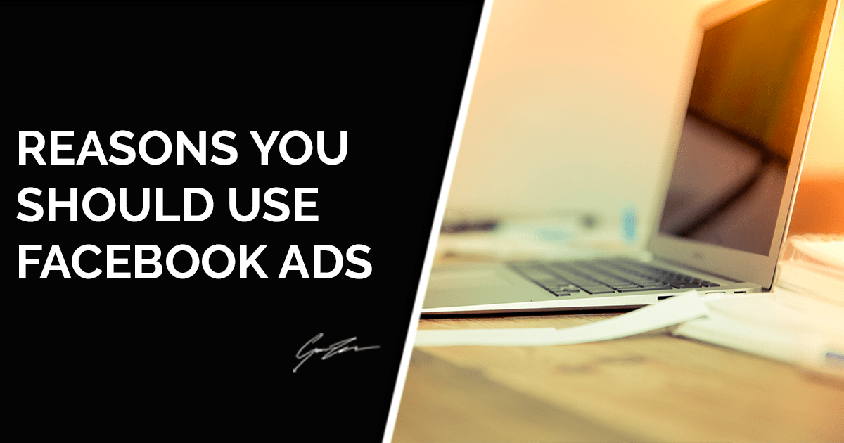 5 Reasons You Should Be Using Facebook Advertising