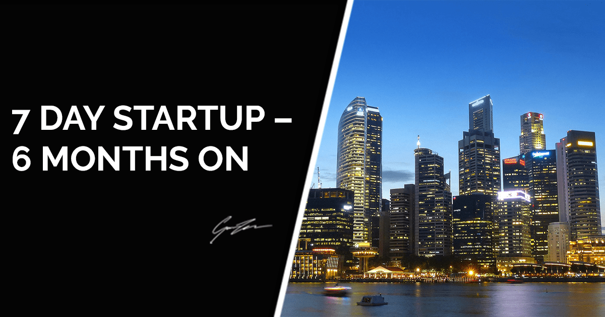 7 Day Startup – 6 Months On