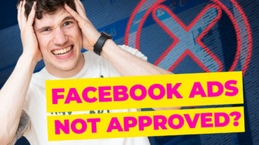 Facebook Ad Not Approved? How To Fix & Prevent It From Happening Again