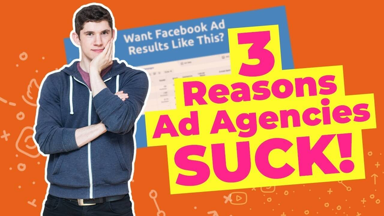 3 reasons Facebook ad agencies suck